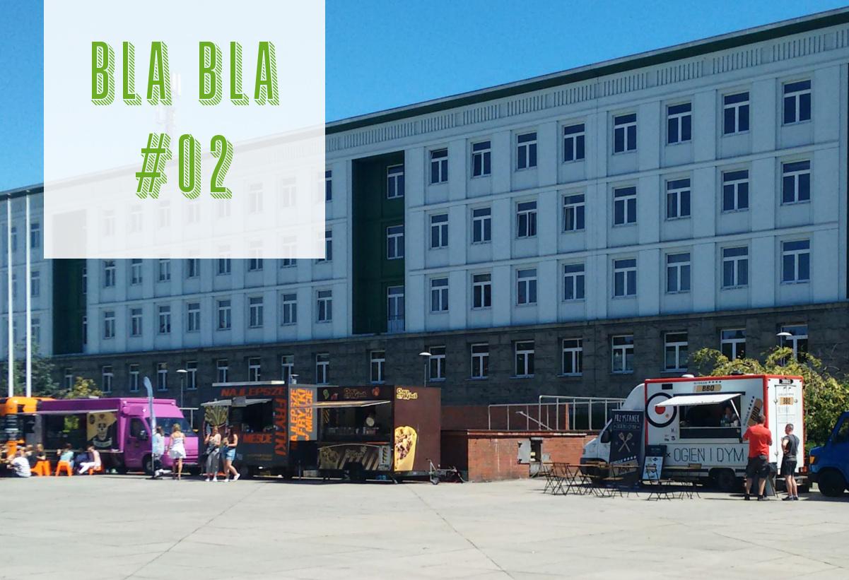 Blabla #02 // Foodtracki, streetcom i niebieganie