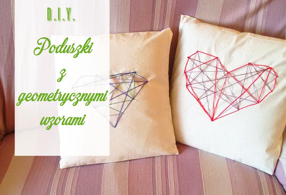 DIY Poduszki z geometrycznymi wzorami
