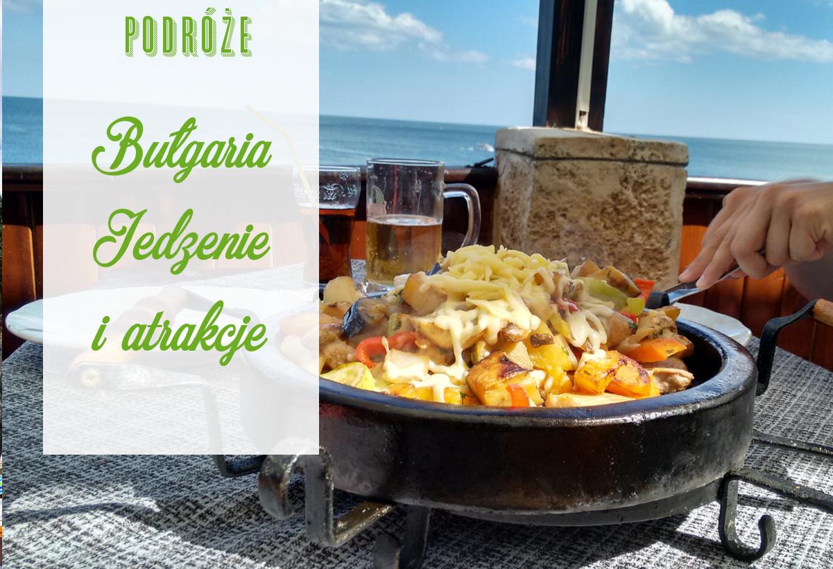 Bulgaria 2016 // Jedzenie i atrakcje, czyli co robić w Słonecznym Brzegu