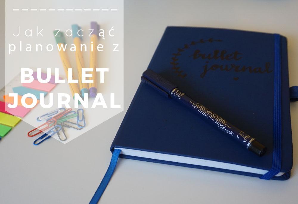 Bullet Journal - jak zacząć