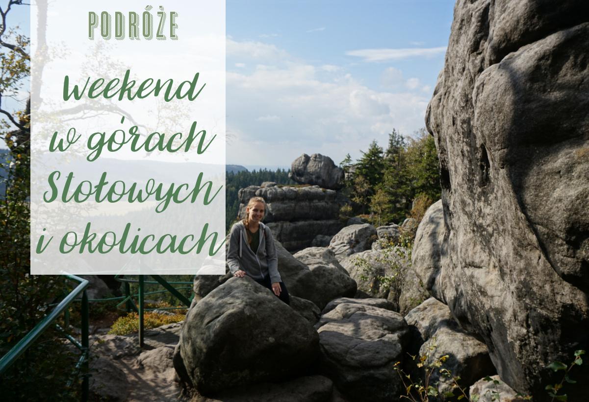 Weekend w górach Stołowych – co, gdzie, za ile