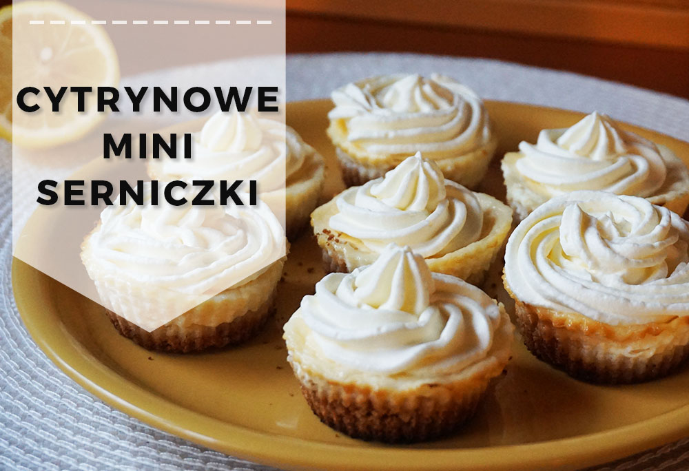Cytrynowe mini serniki – prosty przepis na deser