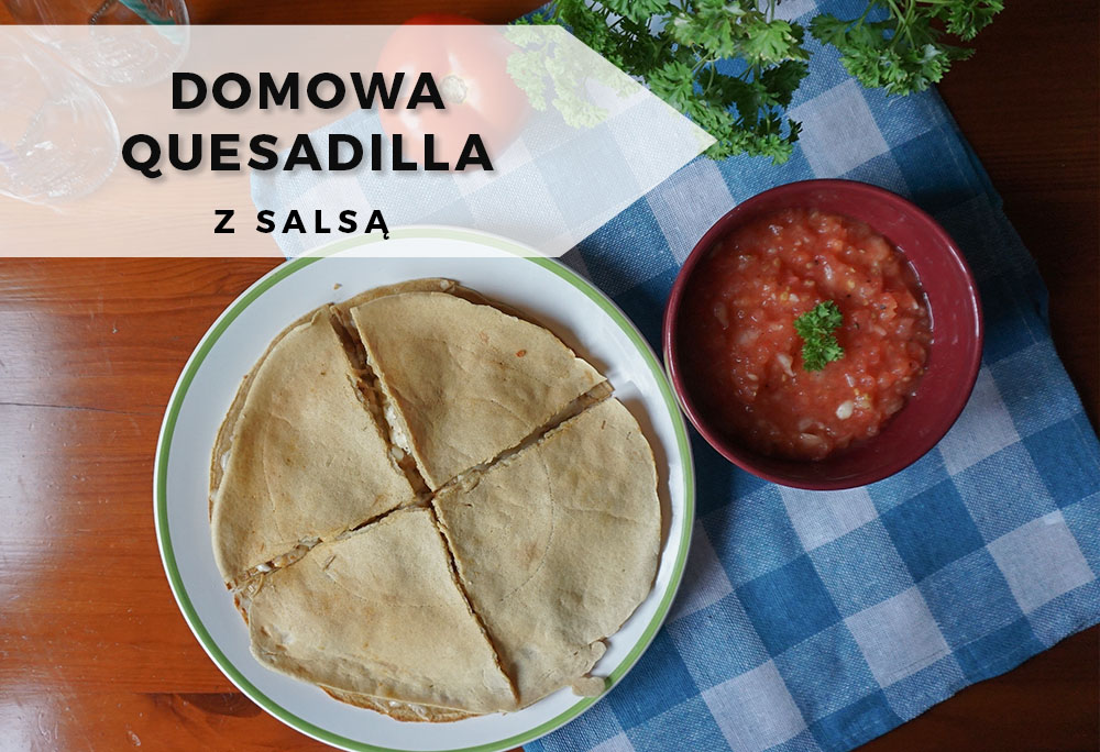 Domowa quesadilla z pomidorową salsą