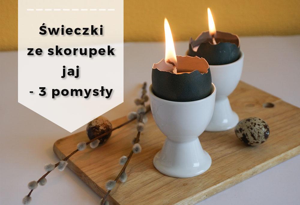 DIY 3 pomysły na wielkanocne świeczki ze skorupek jaj