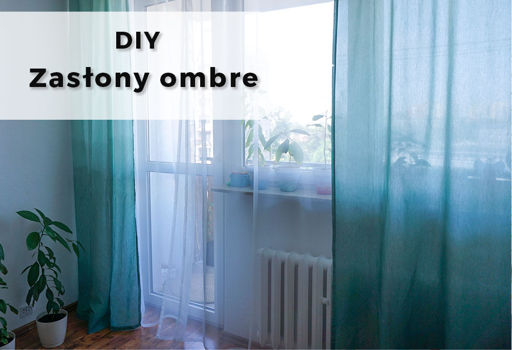 DIY Zasłony ombre – farbowanie tkanin w domu