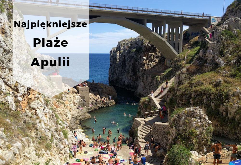 Najpiękniejsze plaże i zakątki Apulii