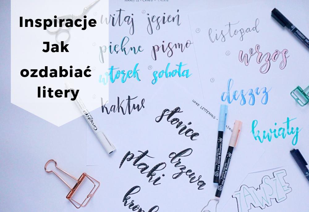 Hand lettering - jak ozdabiać litery - pomysły i inspiracje