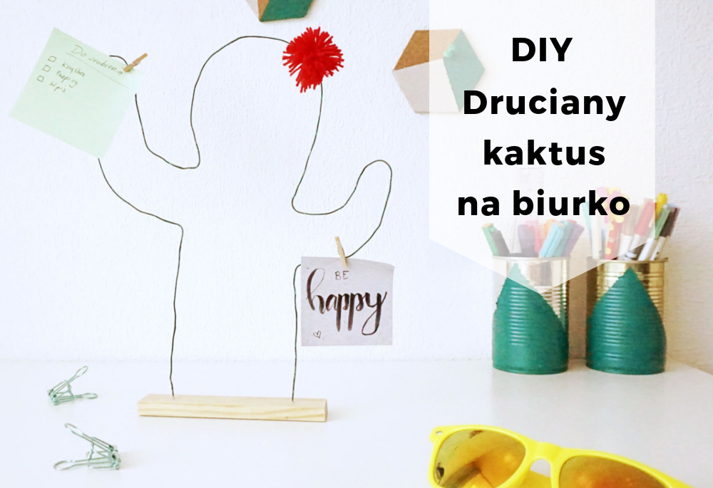 DIY Druciany kaktus na biurko
