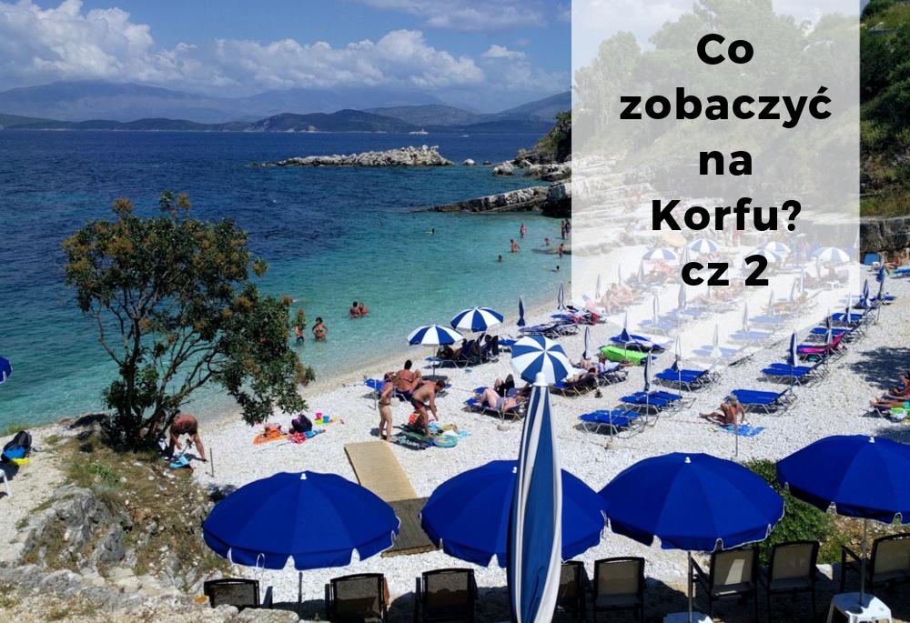 Co zobaczyć na Korfu? Najpiękniejsze miejsca na wyspie cz 2