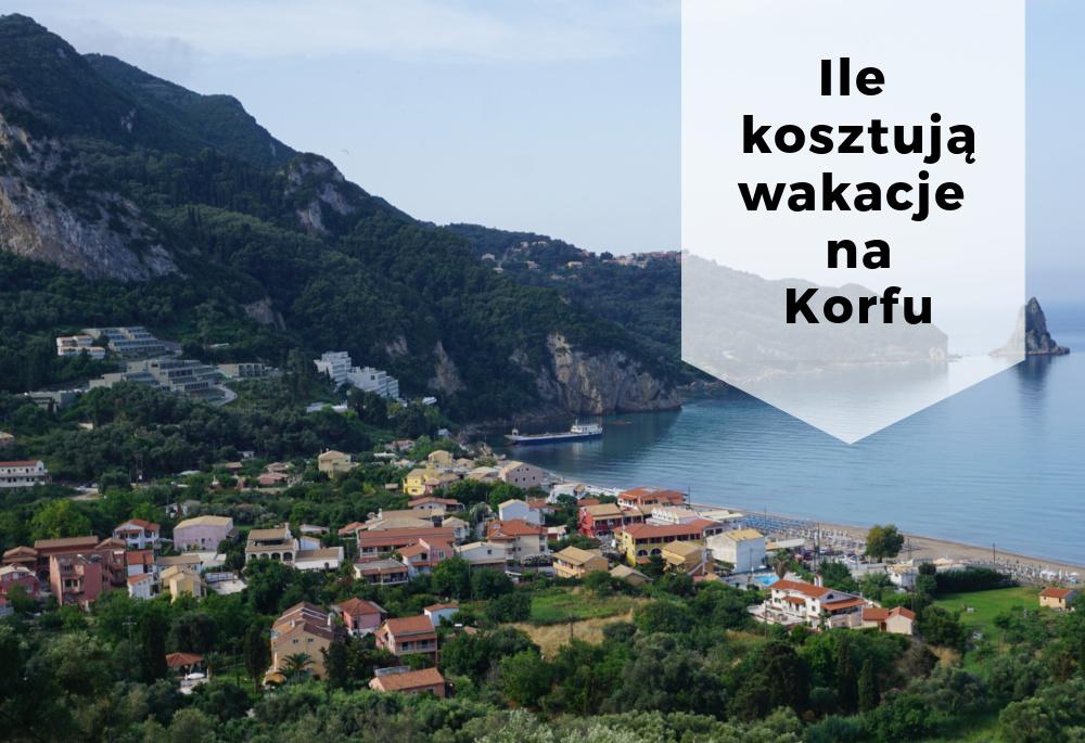 Ile kosztują wakacje na Korfu? Nasze wydatki