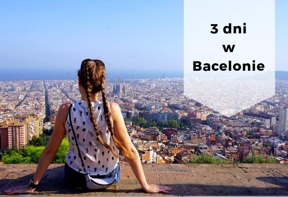 Wspomnienia z podróży – Barcelona w 3 dni