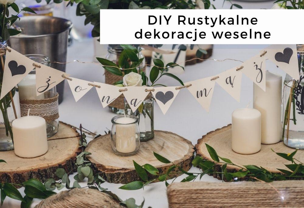 DIY Rustykalne dekoracje ślubne