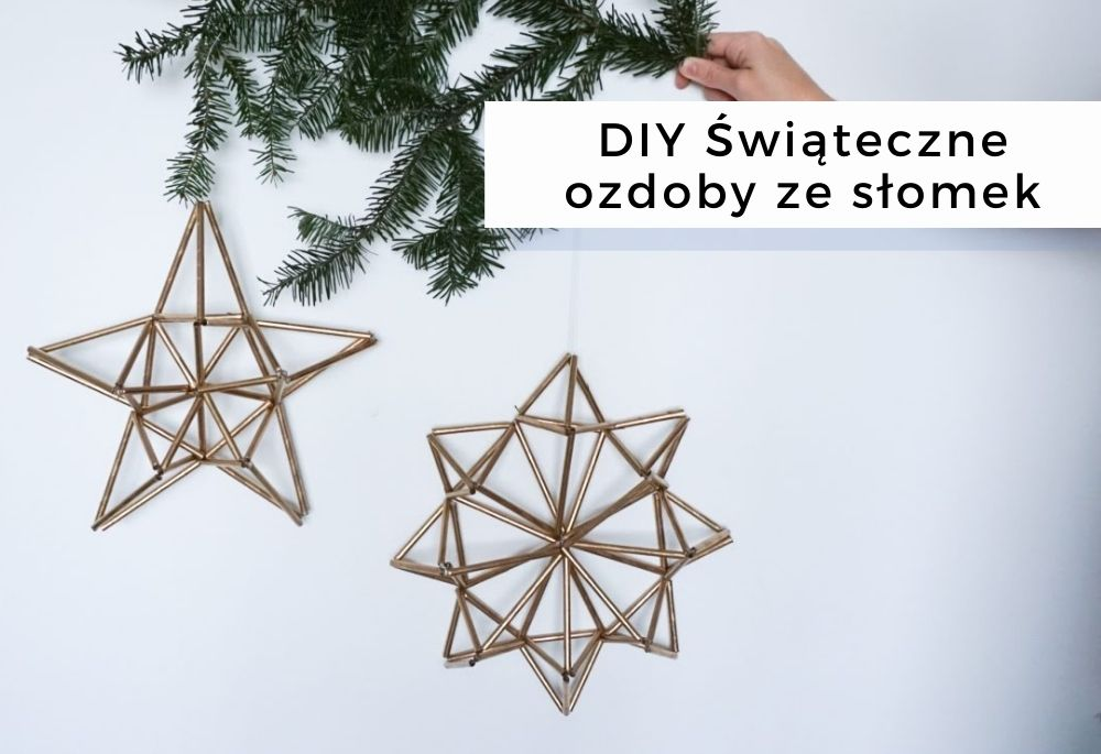 DIY Świąteczne ozdoby ze słomek