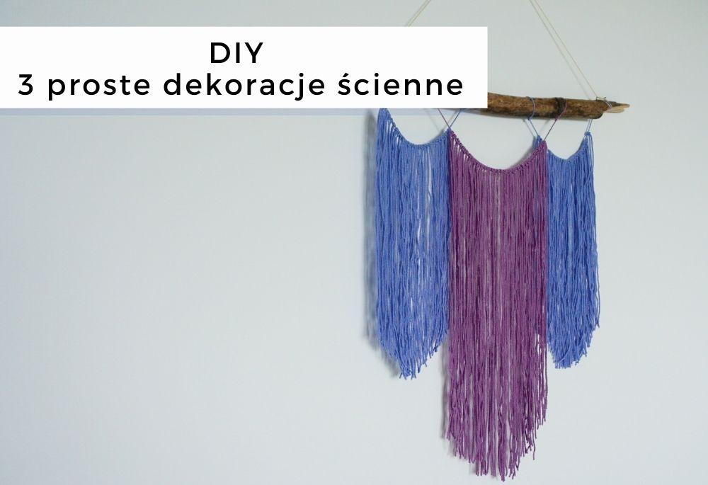 DIY 3 proste dekoracje ścienne z włóczki